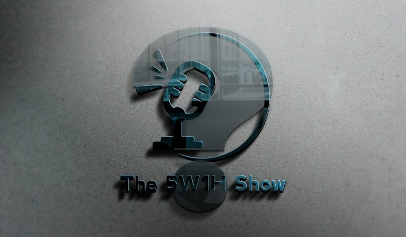 The 5W1H Show